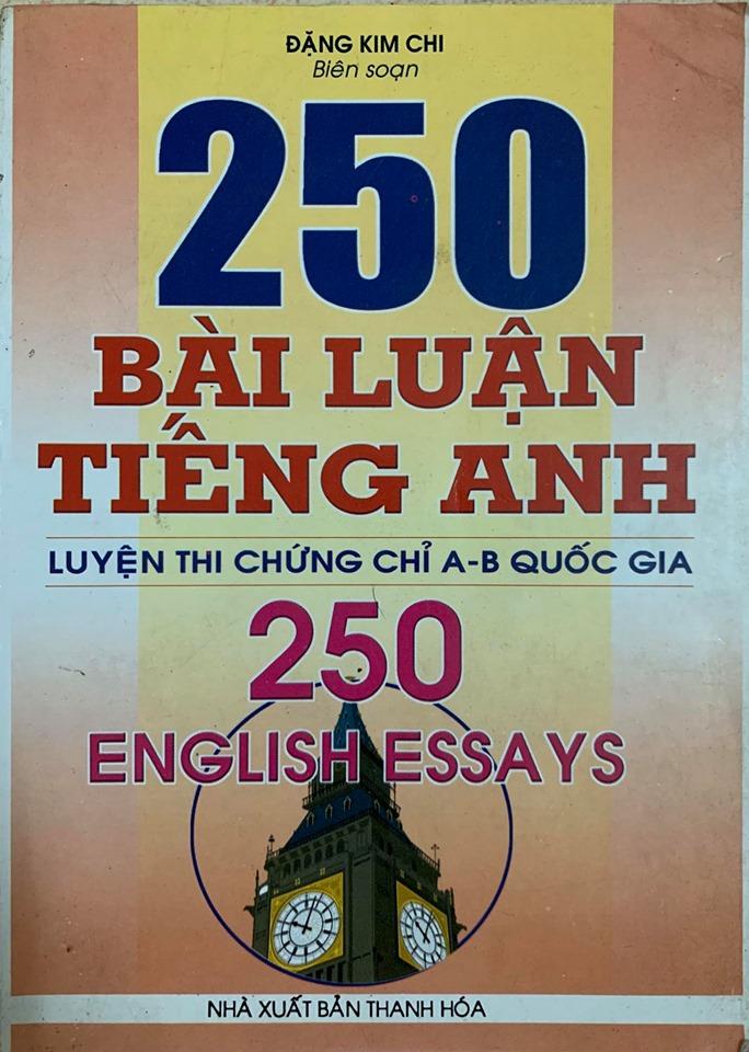 250 bài luận tiếng Anh luyện thi chứng chỉ A-B quốc gia, Đặng Kim Chi (250 english essays)