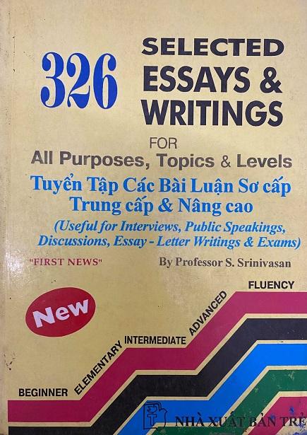 326 selected essays, writings for all purposes, topics, levels, tuyển tập các bài luận sơ cấp, trung cấp, nâng cao