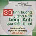 39 tình huống giao tiếp tiếng Anh qua điện thoại, Nguyễn thị Tuyết, Communicational English for telephone