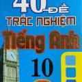 40 đề trắc nghiệm tiếng anh 10, Thân Trọng Liên Tân