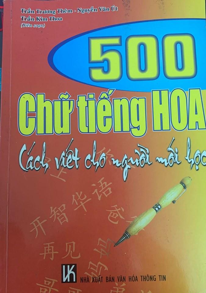 500 chữ tiếng Hoa, cách viết cho người mới học, Trương Trần Thêm, Trần Kim Thoa, Nguyễn Văn Út