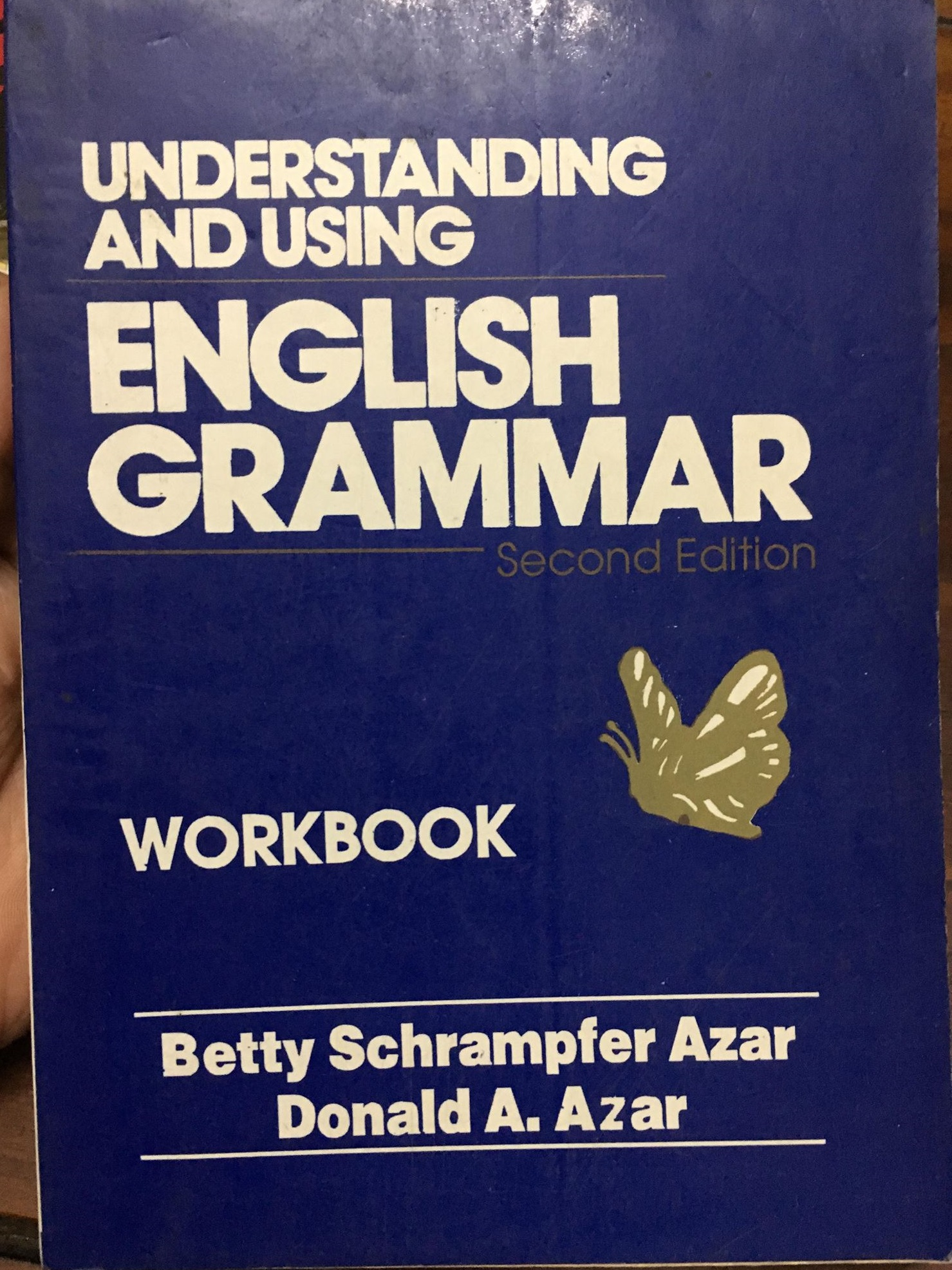 Understanding and using English grammar workbook by Betty Schrampfer Azar, Donald A. Azar