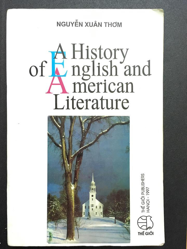A history of English and American Literature - Nguyen Xuan Thom , NXB The gioi