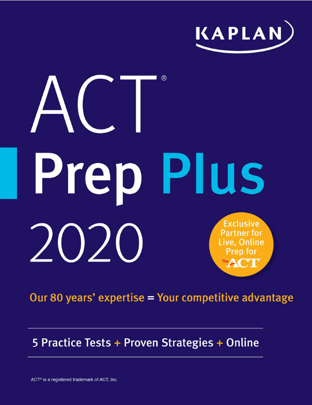 ACT Prep Plus 2020 Kaplan (5 practice test + Proven strategies + Online)