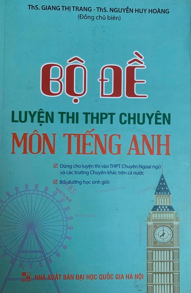 Bộ đề luyện thi THPT chuyên môn tiếng anh, Giang Thị Trang, Nguyễn Huy Hoàng