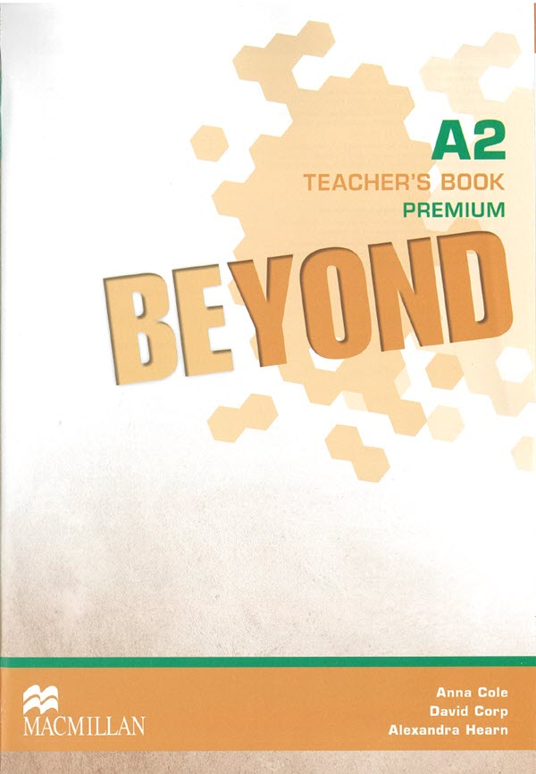 Beyond A2 Teacher's Book Premium by Macmillan, Anna Cole, David Corp, Alexandra Hearn