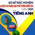 Bộ đề trắc nghiệm luyện thi trung học phổ thông quốc gia năm 2021 môn Tiếng Anh, Nguyễn Hữu Cương, Nguyễn Thu Hiền, Hồ Thị Thanh Huyền, Bùi Trí Vũ Nam