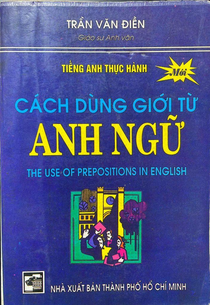 Cách dùng giới từ Anh Ngữ, Trần Văn Điền, the use of prepositions in English