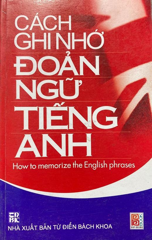 Cách ghi nhớ đoản ngữ tiếng Anh, How to memorize the English phrases