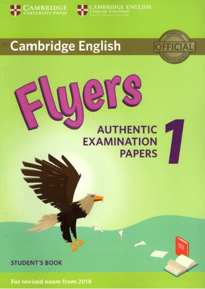 Cambridge English flyers, authentic Examination Papers 1, Student's book