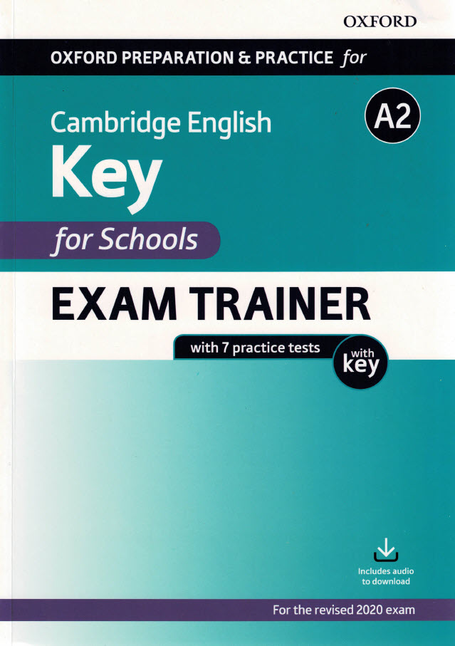 Cambridge English key for school exam trainer A2 with 7 practice tests, oxford preparation practice for the revised 2020 exam