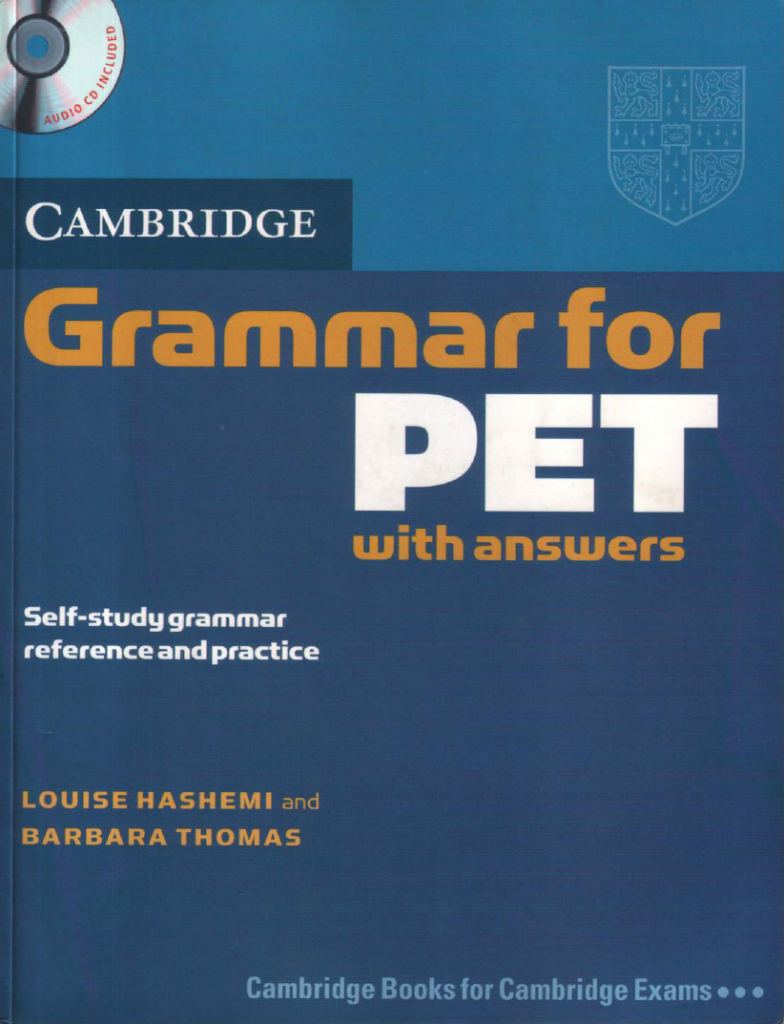 Grammar for PET with answers | Louise Hashemi, Barbara Thomas, Cambridge