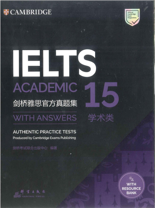 Cambridge Ielts Academic 15 with resource bank - Authentic Practice Tests produced by Cambridge Exams Publishing