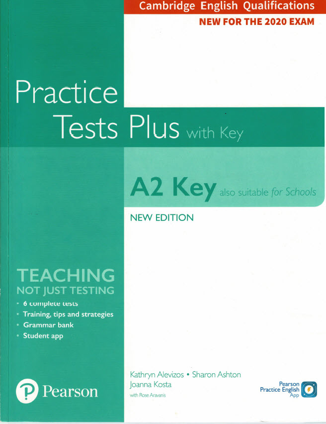 Cambridge Practice Tests Plus with key also suitable for schools, Cambridge English Qualifications new for the 2020 exam by Kathryn Alevizos, Sharon Ashton, Joanna Kosta, Rose Aravans