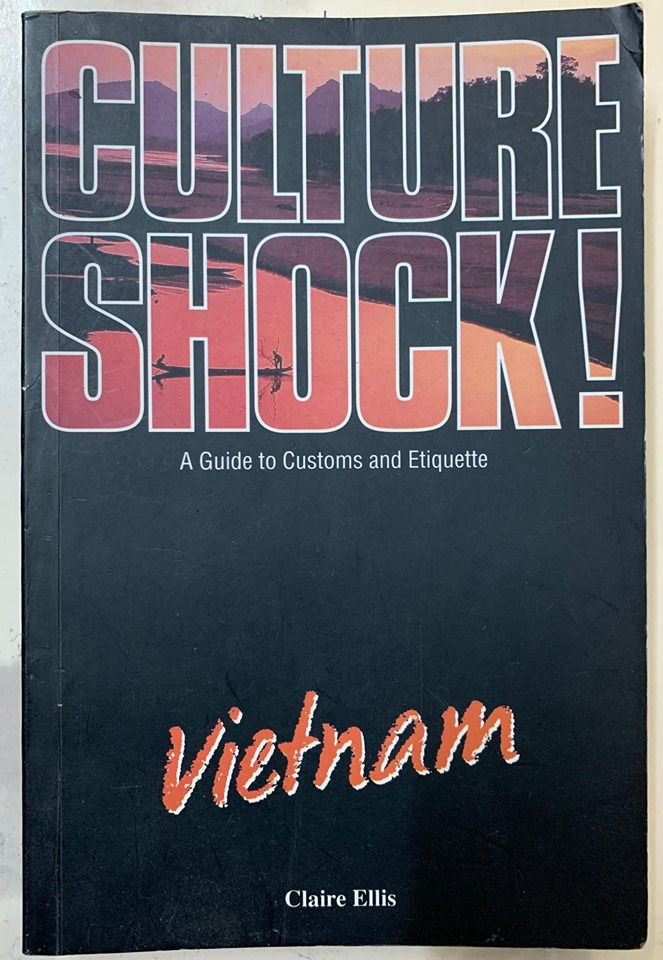 Culture Shock! A guide to Customs and Etiquette Vietnam, by Claire Ellis