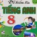 Đề kiểm tra tiếng Anh 8 theo chương trình thí điểm, Nguyễn Thị Minh Hương, M.A - Trương Thái Chân