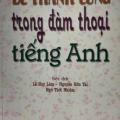 Để thành công trong đàm thoại tiếng anh, Lê Huy Lâm, Nguyễn Hữu Tài, Ngô Thời Nhiệm