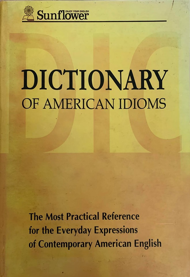 Dictionary of American Idioms, sunflower, The most practical Reference for the Everyday Expressions of Contemporary American English
