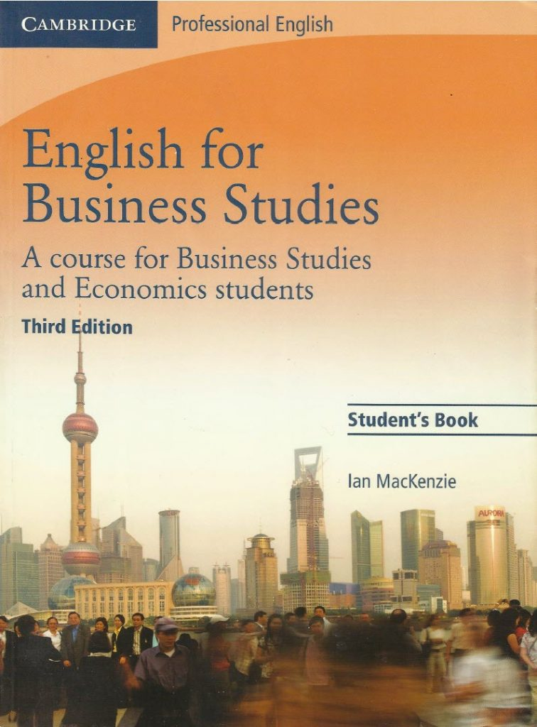 English for Business Studies (A course for business Studies and Economics students) (Student's book + Workbook) by Ian Mackenzie, Cambridge