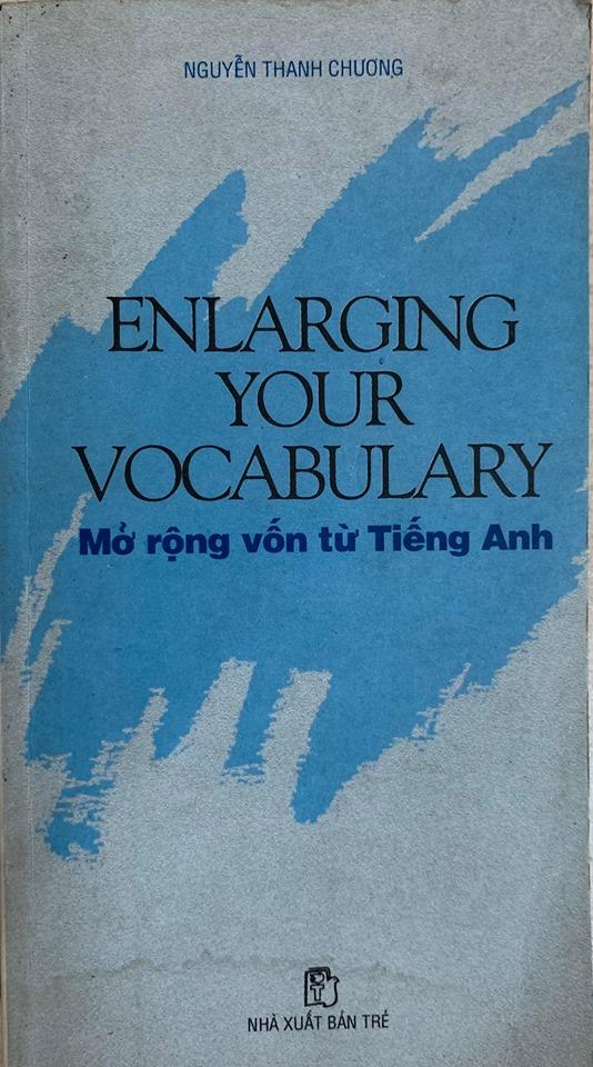 Enlarging your Vocabulary, Mở rộng vốn từ tiếng Anh, Nguyễn Thanh Chương