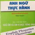 Giáo trình thực hành ngữ âm và âm vị học tiếng Anh (Song ngữ) English Phonetics and Phonology, Peter Roach, Quang Minh
