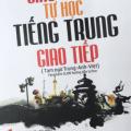 Giáo trình tự học tiếng Trung giao tiếp, Tam ngữ Trung Anh Việt, Hạ Bắc Sinh, Nhật Phạm