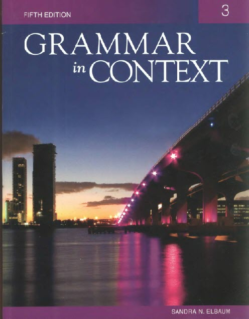 Grammar in context 3, fifth Edition, Sandra N. Elbaum, cengage learning, Heinle, National Geographic Learning