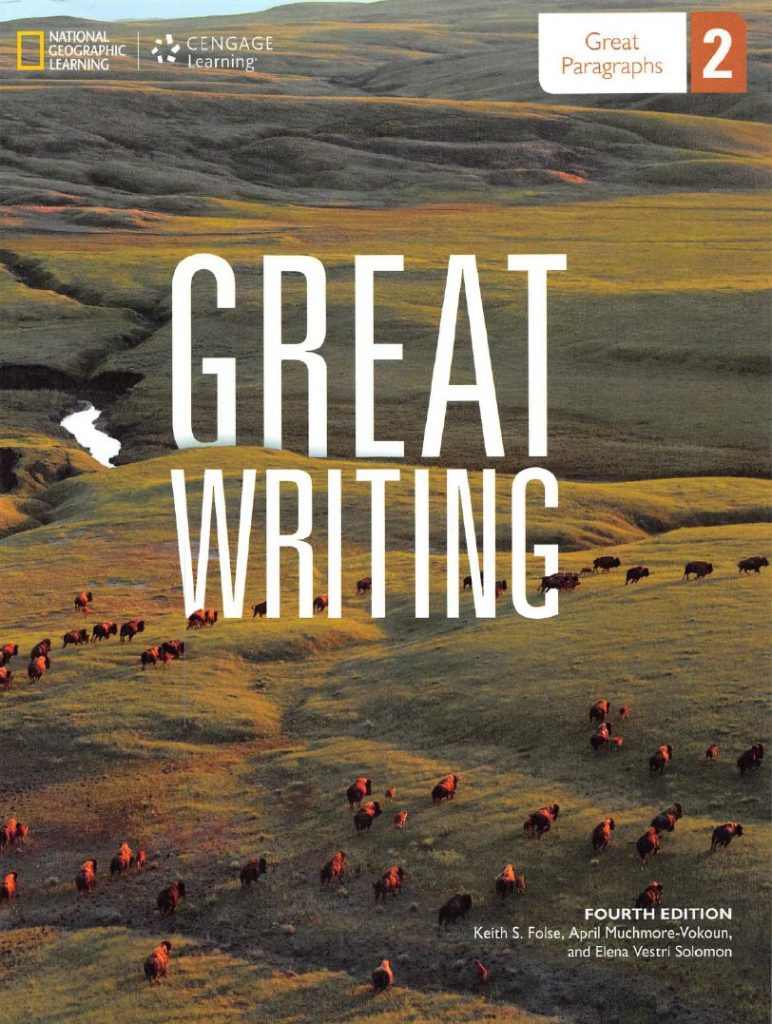Great writing 2, fourth edition, National Geographic, Keith S. Folse, Elena Vestri Solomon, April Muchmore-Vokoun
