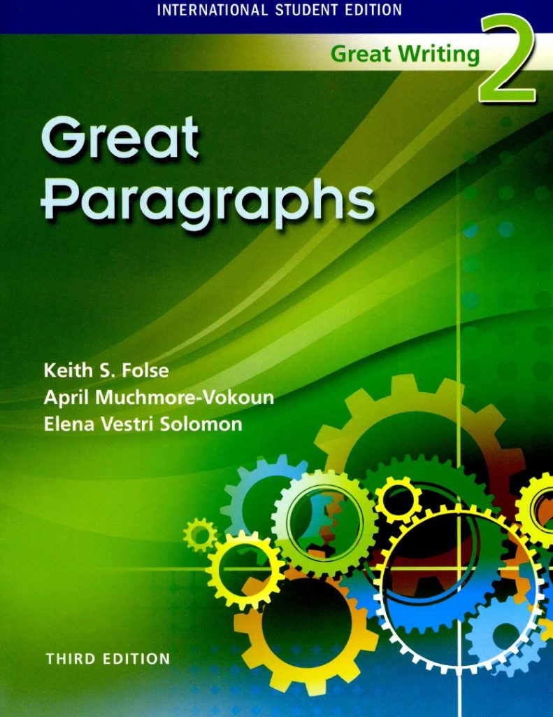 Great writing 2, third edition, National Geographic, Keith S. Folse, Elena Vestri Solomon, April Muchmore-Vokoun