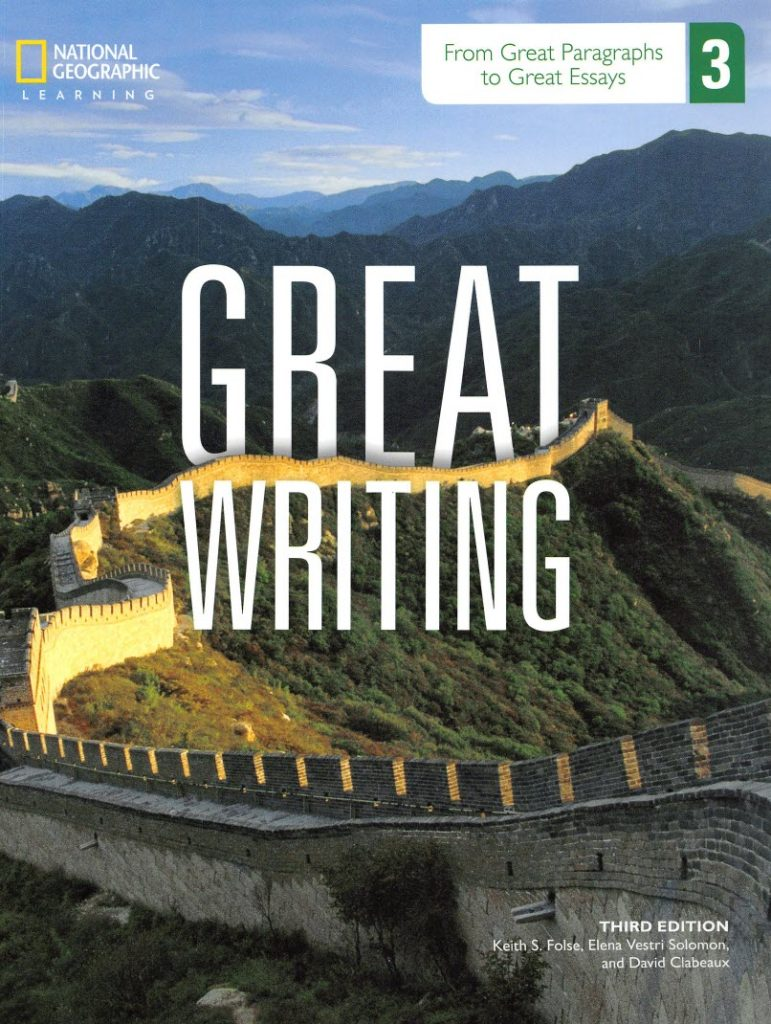 Great writing 3, third edition, from great paragraphs to great essays, National Geographic, Keith S. Folse, Elena Vestri Solomon, David Clabeaux