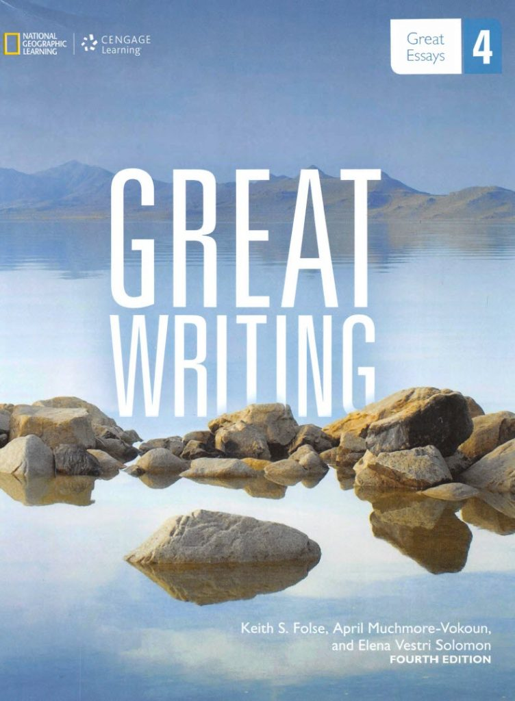 Great writing 4, fourth edition,  Keith S. Folse, April Muchmore-Vokoun, Elena Vestri Solomon, National Geographic, Cengage learning