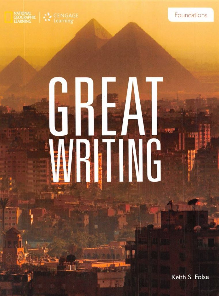 Great writing foundations, Keith S. Folse, National Geographic, Cengage learning