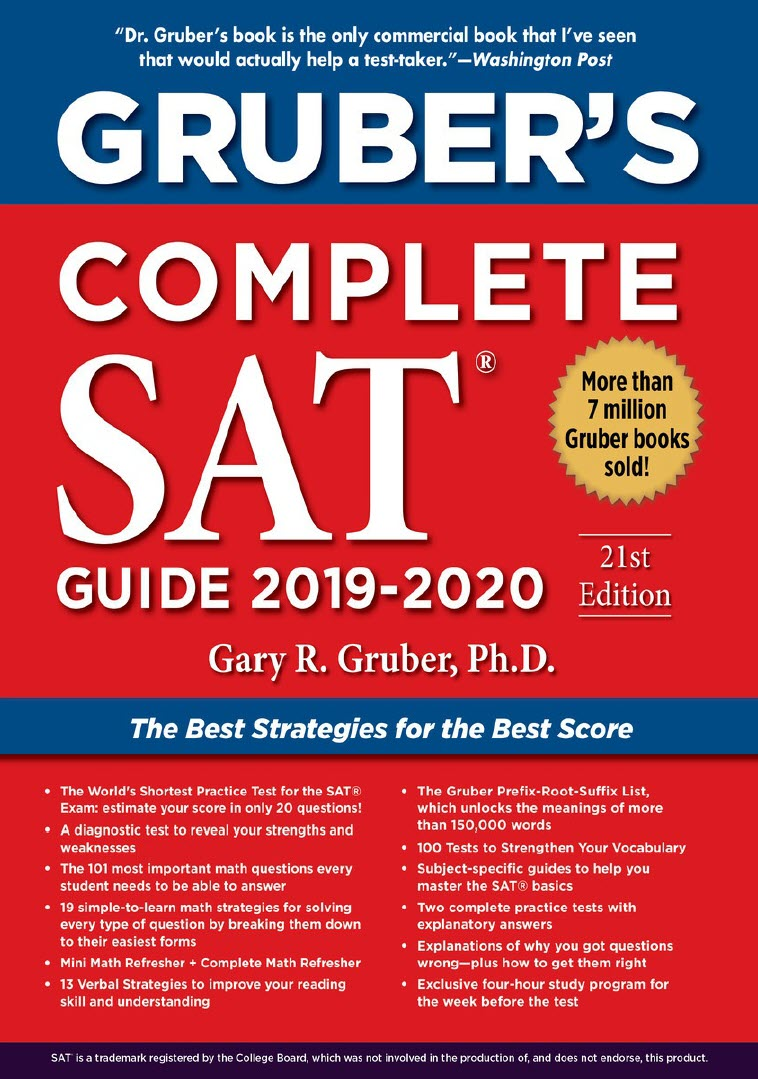 Gruber's Complete SAT guide 2019 - 2020 by Gary R. Gruber, the best strategies for the best score