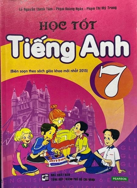 Học tốt tiếng Anh 7, Lê Nguyễn Thanh Tâm, Phạm Hoàng Ngân, Phạm Thị Mỹ Trang