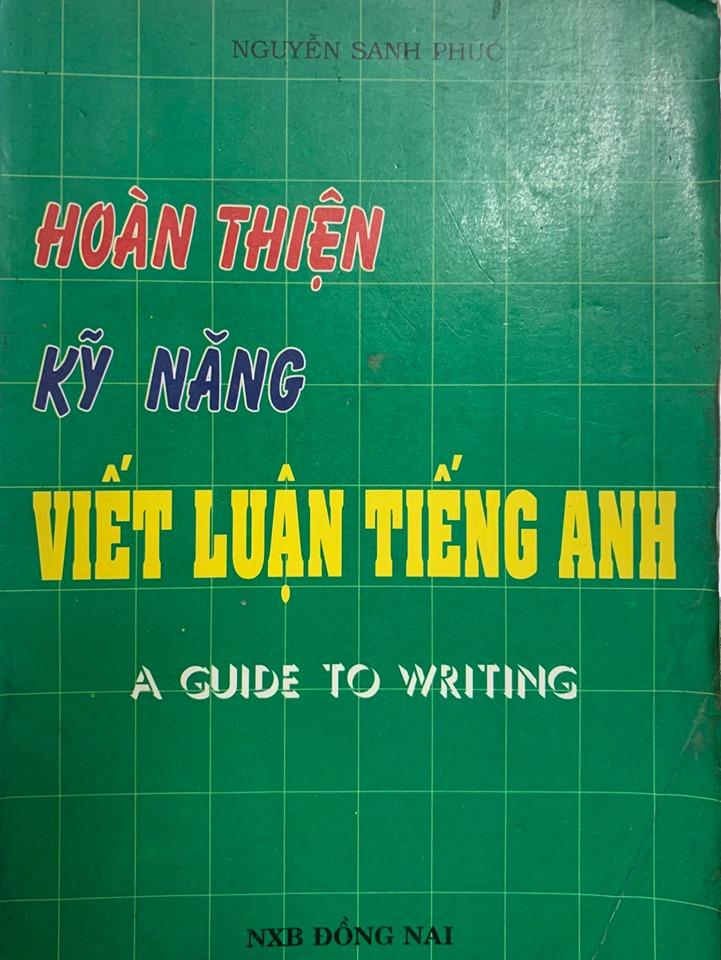 Hoàn thiện kỹ năng viết luận tiếng anh, Nguyễn Sanh Phúc, A guide to writing