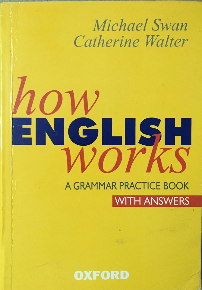 How English works | a grammar practice book with answers | Michael Swan , Catherine Walter