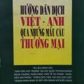 Hướng dẫn dịch Việt - Anh qua những mẫu câu thương mại, Nguyễn Trùng Khánh