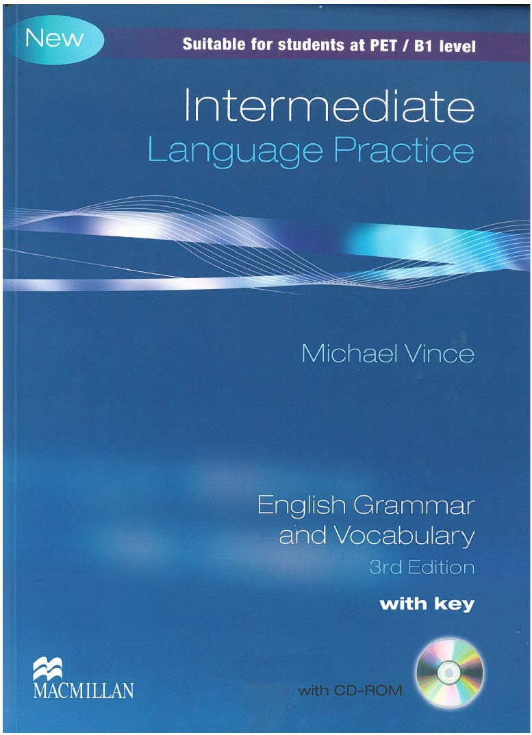 Intermediate Language practice, English Grammar and Vocabulary 3rd with key, Michael Vince, Suitable for students at PET- B1 Level