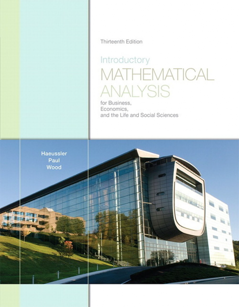 Introductory Mathematical Analysis for Business, Economics, and the Life and Social Sciences (13th edition)