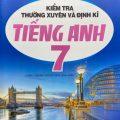 Kiểm tra thường xuyên và định kỳ tiếng Anh 7, Đặng Hiệp Giang, Nguyễn Thị Chi, Nguyễn Kim Hiền, Trần Thị Khánh