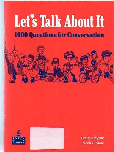 Let's Talk About It 1000 Questions for Conversation