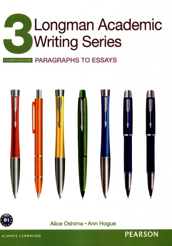 Longman Academic Writing Series 3, Paragraphs to essays, 4th, Pearson, Alice Oshima, Ann Hogue