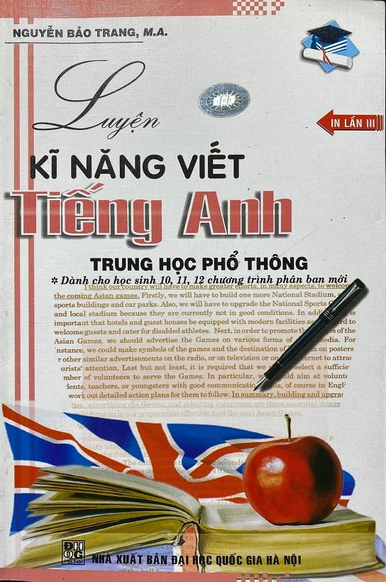 Luyện kĩ năng viết Tiếng Anh Trung Học Phổ Thông, Nguyễn Bảo Trang Ma