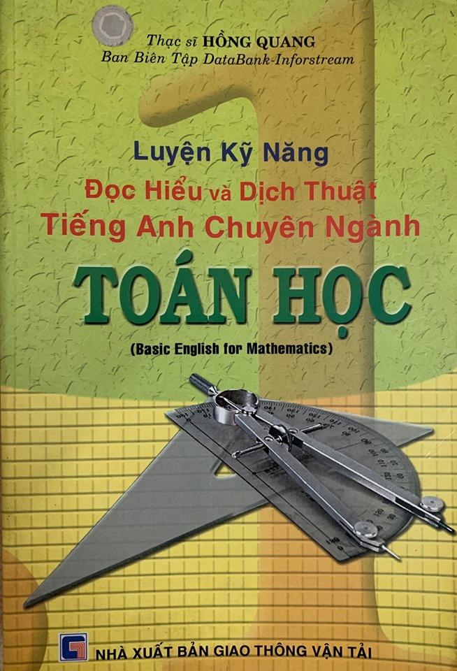Luyện kỹ năng đọc hiểu và dịch thuật Tiếng anh chuyên ngành Toán Học, Thạc sĩ Hồng Quang