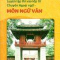 Luyện tập thi vào lớp 10 chuyên ngoại ngữ - Môn Ngữ Văn, Hồ Thị Giang