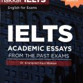 Makkar Ielts, Ielts Academic Essays from the Past exams, 300+ Solved essays