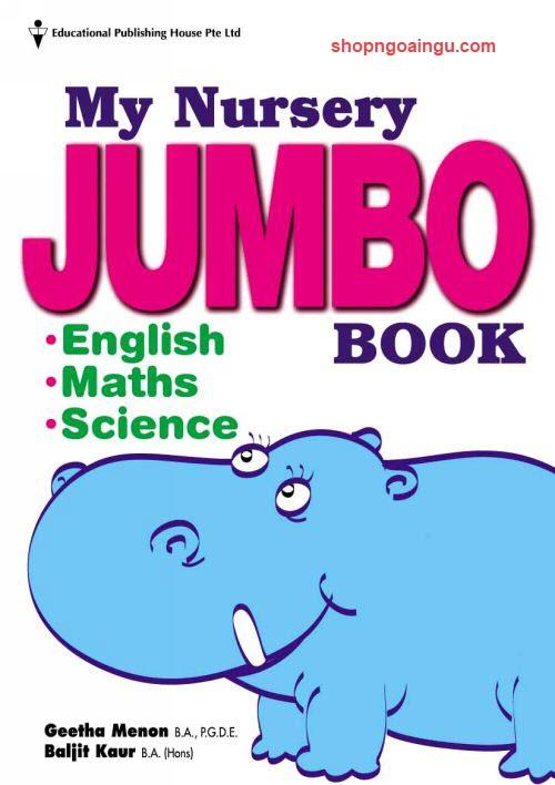 My Nursery Jumbo Book by Geetha Menon, Baljit Kaur (English, Maths, Science)