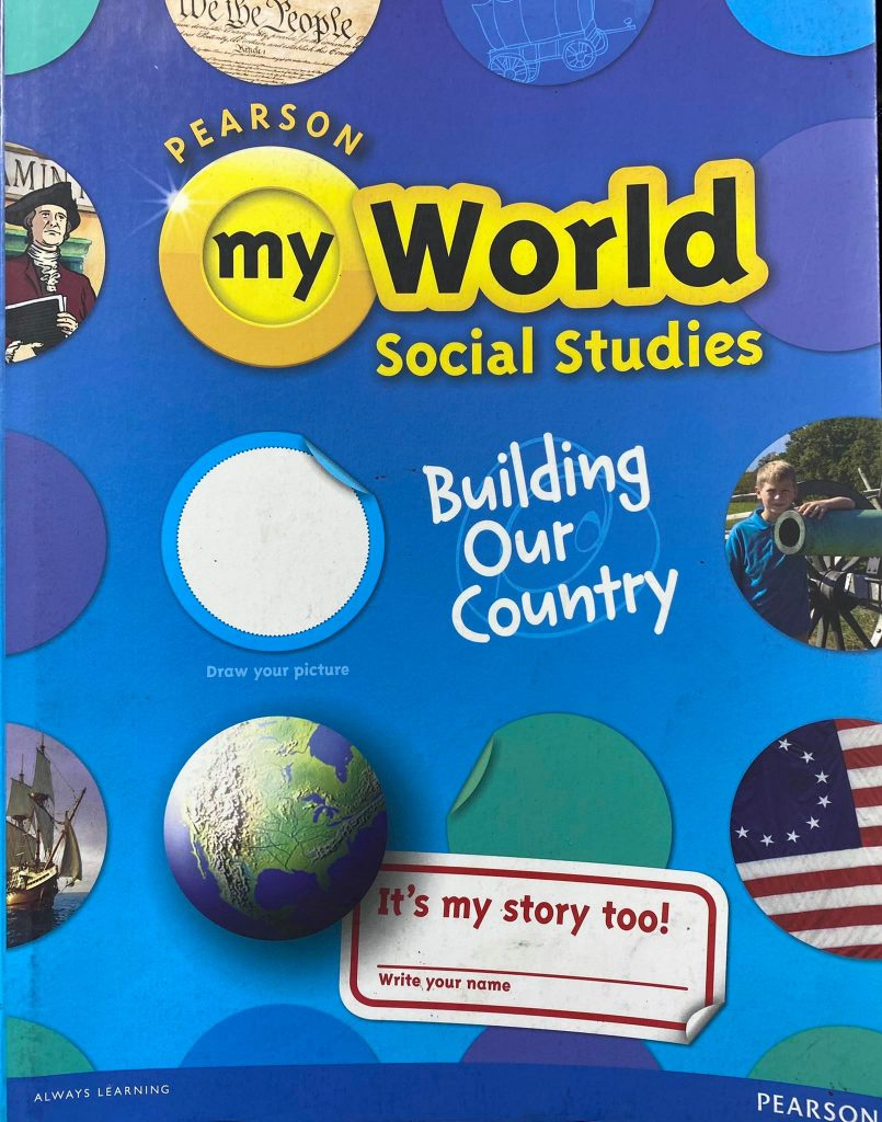 My world social studies, Building our country, Pearson