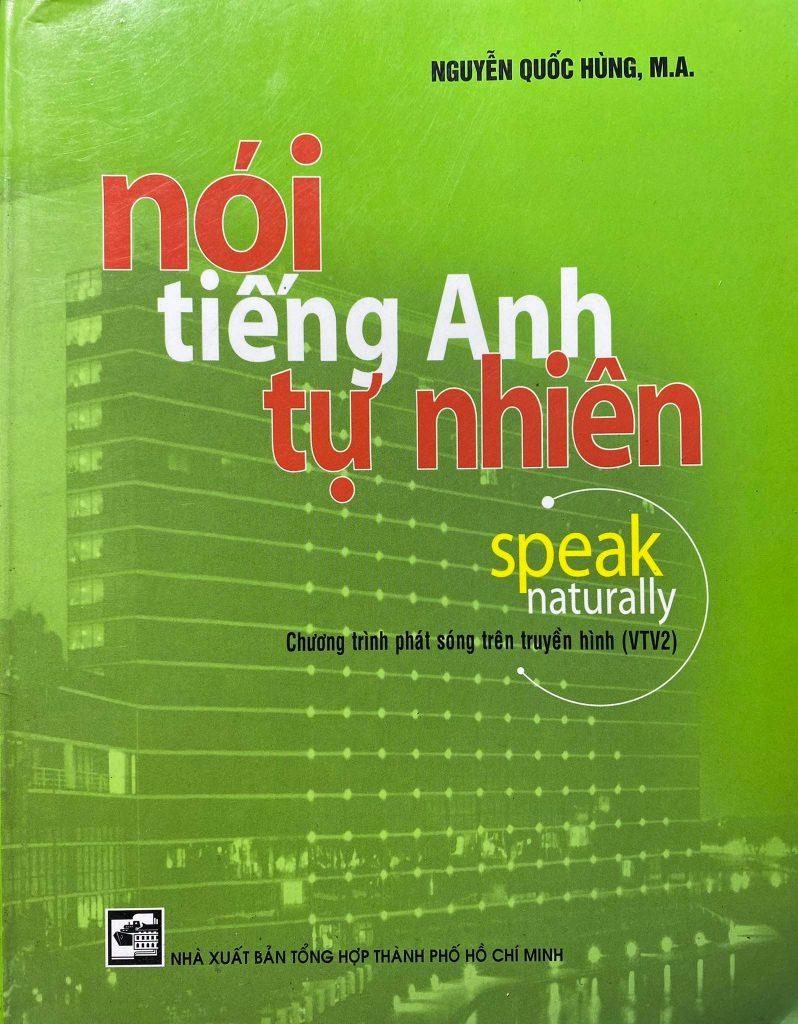Nói tiếng anh tự nhiên, speak naturally, Nguyen Quoc Hung M.A.