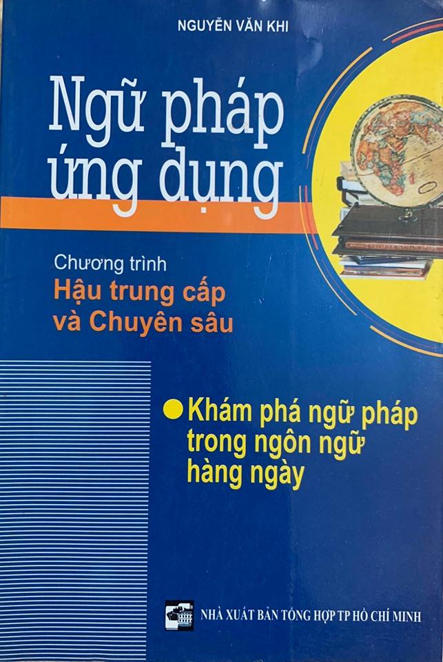 Ngữ pháp ứng dụng, chương trình hậu trung cấp và chuyên sâu, Nguyễn Văn Khi